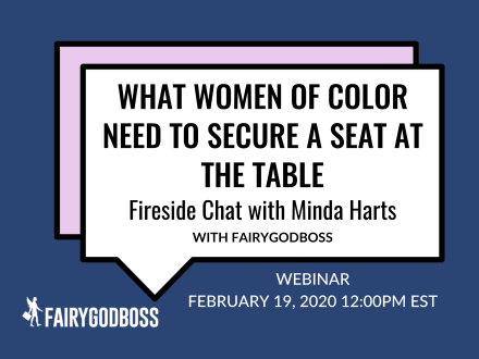 What Women of Color Need To Secure A Seat At The Table: Fireside Chat w/ Minda Harts
