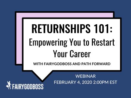 Returnships 101: Empowering You to Restart Your Career
