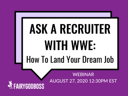 Ask A Recruiter with WWE: How To Land Your Dream Job