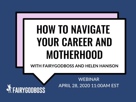 How To Navigate Your Career And Motherhood