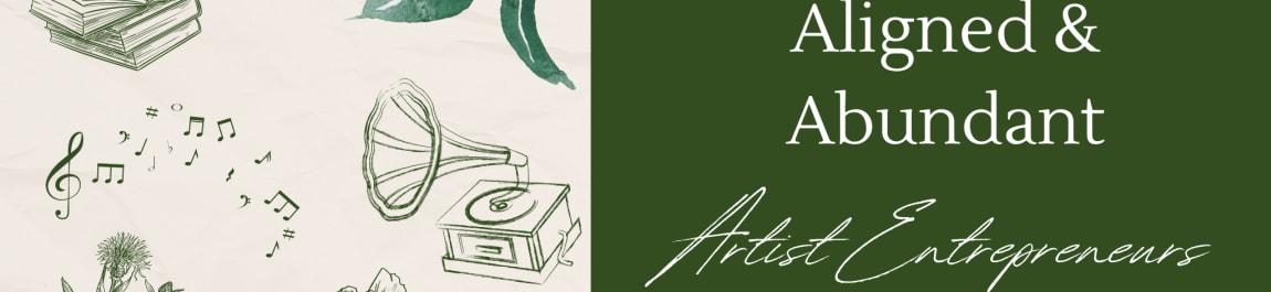 Aligned & Abundant Artist Entrepreneurs header image
