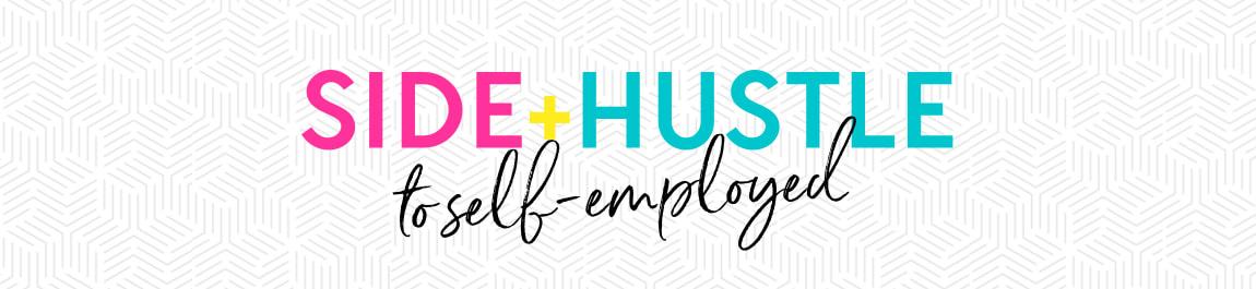 Side Hustle to Self Employed header image