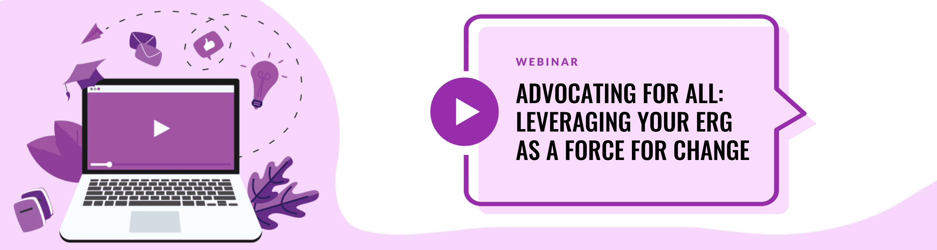 LIVE WEBINAR:  Leveraging Your ERG as a Force for Change