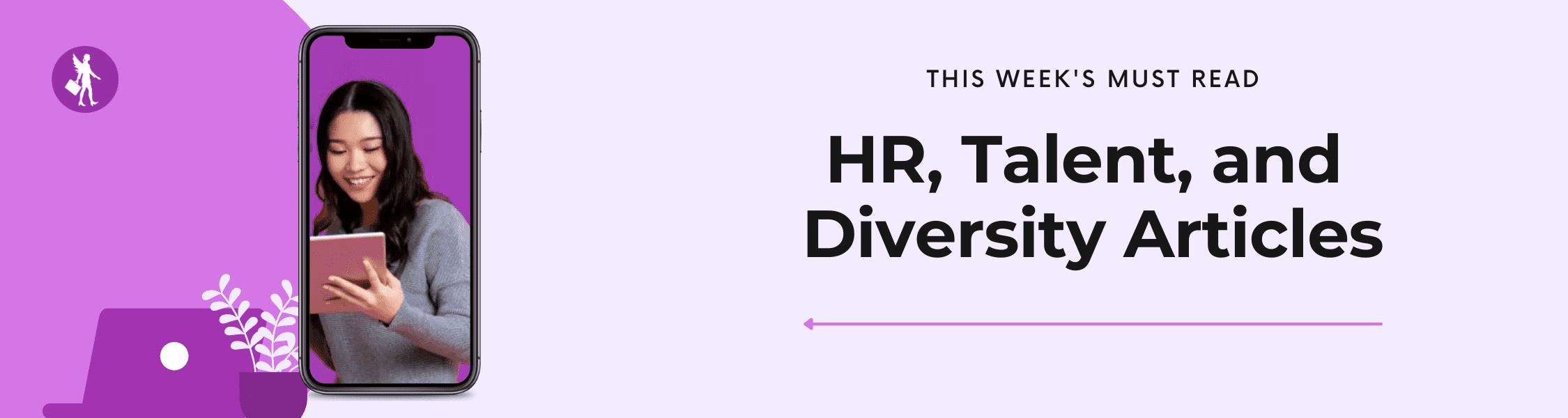 Top HR, Talent Acquisition, and Diversity Articles
