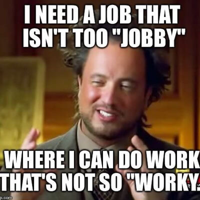 25 Memes For When You Just Can T Stand Your Job Fairygodboss