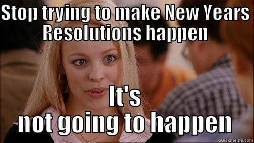 21 So True (and So Hilarious) New Years Resolution Memes | Fairygodboss, Resolutions