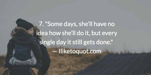 21 Working Mom Quotes You'll Relate to Way Too Well ...