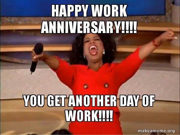 1 Year Work Anniversary Meme